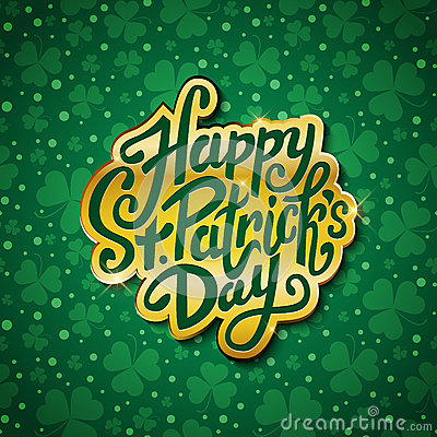 Happy Saint Patrick's day handwritten message, brush pen lettering in gold on green shamrock background postcard, vector Vector Illustration