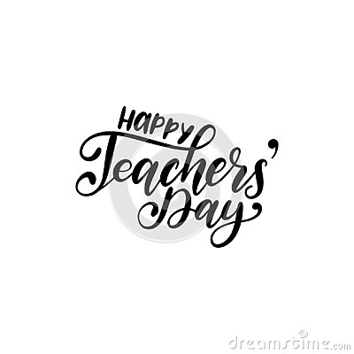 Happy Teachers Day poster, card. Vector hand lettering on white background. Holiday design concept Vector Illustration