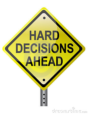 Hard decisions Ahead