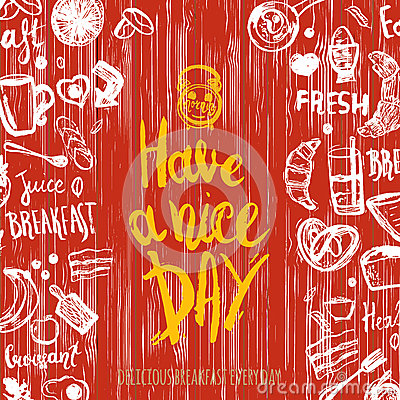 Free Have A Nice Day Quote With Breakfast Set And Funny Elements Of Food And Lettering. Can Be Used For Menu,banner Royalty Free Stock Photo - 76532785
