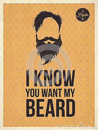 Hipster vintage trendy look quotes, I know you whant my beard
