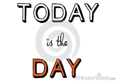 Hoje é o dia, vetor