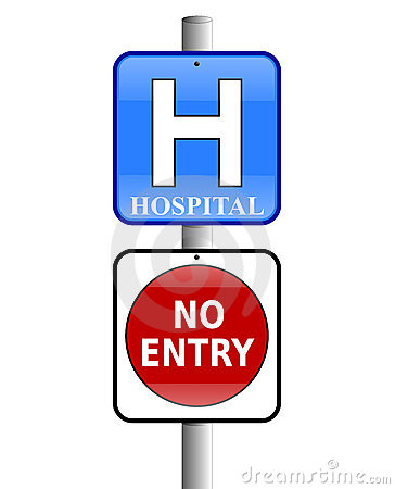 Hospital No Entry sign