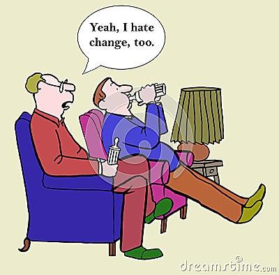 I hate change