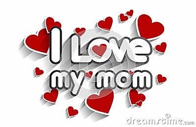 I Love My Mom Stock Vector Image 46311319