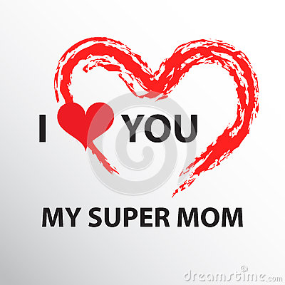 Free I Love You Mom Stock Photo - 57301100