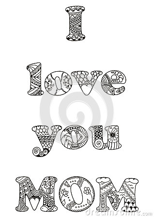 Free I Love You Mom Quote. Zentangle Stylized Vector Illustration.  Stock Image - 70496631