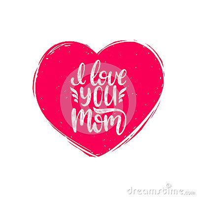 Free I Love You Mom Vector Calligraphy. Happy Mothers Day Hand Lettering Illustration In Heart Shape For Greeting Card Etc. Stock Photography - 115608762