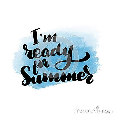 I`m ready for summer Vector Illustration
