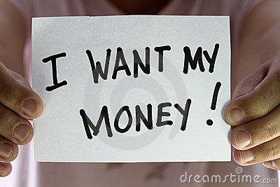 I want my money