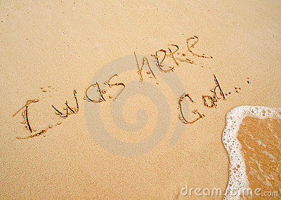 I was here God