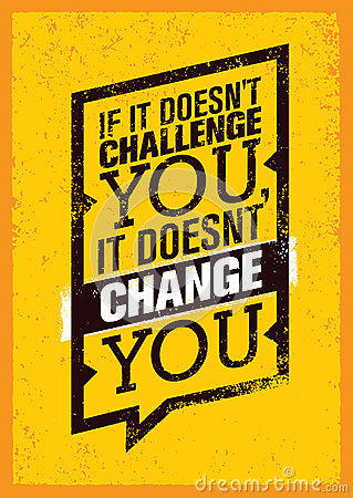 Free If It Does Not Challenge You, It Does Not Change You. Sport Motivation Quote Poster. Vector Typography Banner Design Stock Photography - 87342032