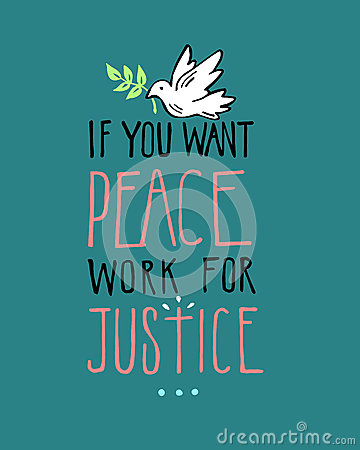 If You Want Peace Work Justice Hand Drawn Vectors Illustration Drawing Dove Phrase Congratulations Images Stock Photos