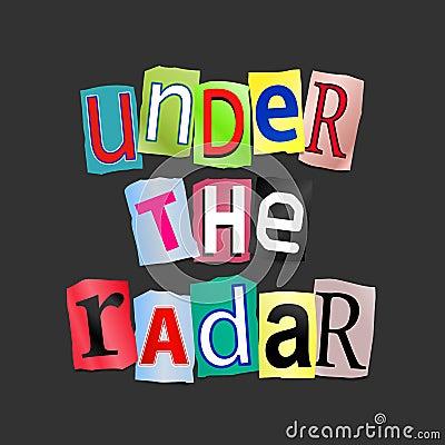 Under the radar.