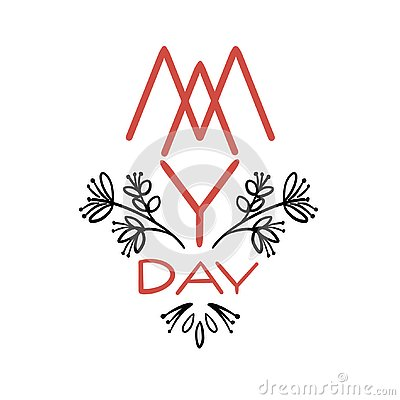 Free Illustration With Graphic Flowers And Text For International Workers` Day Celebration On May 1st, Also Known As May Day. Royalty Free Stock Photo - 144943335
