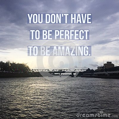 Free Inspirational Motivational Quote `You Don`t Have To Be Perfect To Be Amazing` Stock Images - 108368044