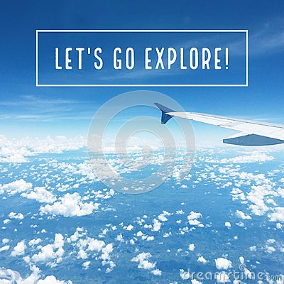 Free Inspirational Motivational Travel Quote `Let`s Go Explore` Royalty Free Stock Photo - 108424795