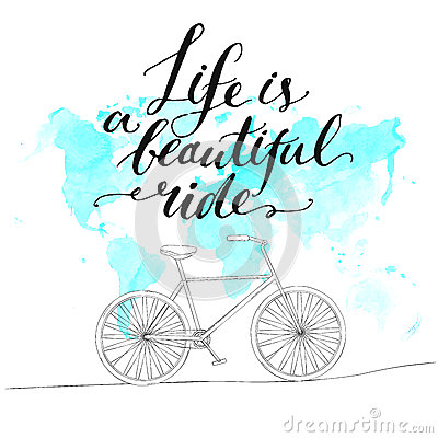 Inspirational Quote - Life Is A Beautiful Ride Vector