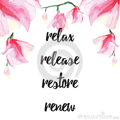 Free Inspiring Card With Quote Relax, Release, Restore, Renew. Typographic Banner With Text And Hand Painted Flowers. Vector Hand Drawn Royalty Free Stock Photo - 66393345