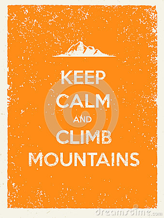 Free Keep Calm And Climb Mountains. Creative Motivation Quote On Natural Grunge Background Royalty Free Stock Photo - 87343995