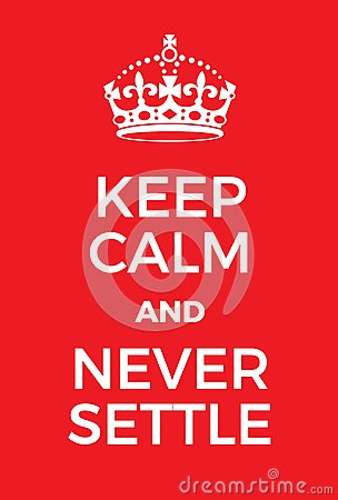 Free Keep Calm And Never Settle Poster Royalty Free Stock Photography - 83097377