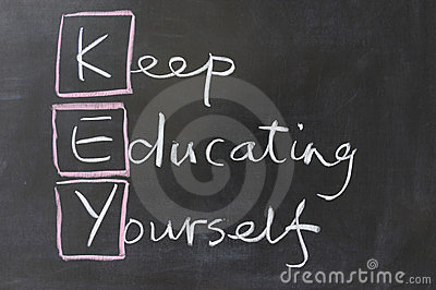 Keep educating yourself