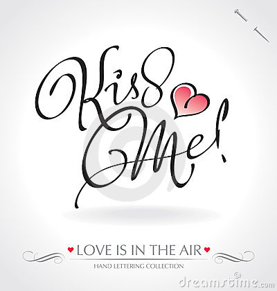 Free Kiss Me Hand Lettering (vector) Royalty Free Stock Images - 22851279