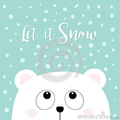 Free Let It Snow. Polar White Little Small Bear Cub Head Face Looking Up. Big Eyes. Cute Cartoon Baby Character. Arctic Animal. Flat De Stock Photo - 104519030