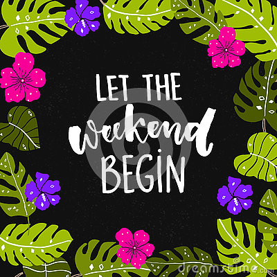 Free Let The Weekend Begin. Stock Image - 76216661