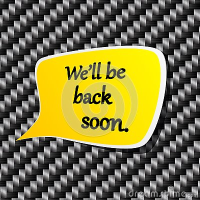 We ll be back soon Speech announcement.