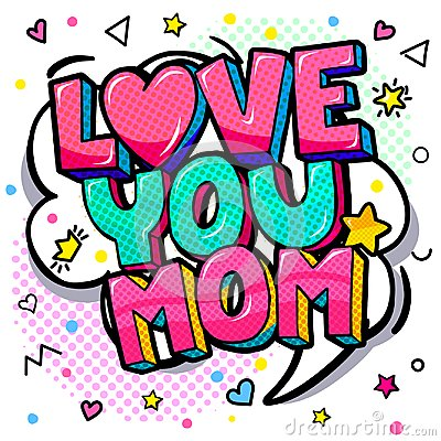 Free Love You Mom In Pop Art Style For Happy Mother S Day Celebration. Stock Photo - 122402910