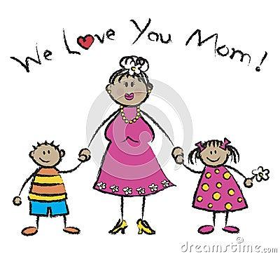 We love you mom - tan skin