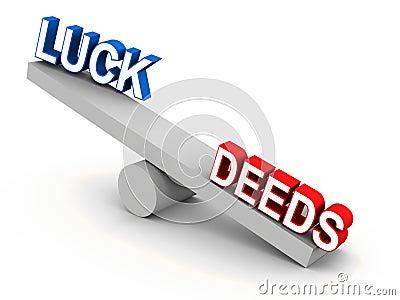 Luck versus deeds