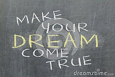 Make your dream come true - motivational slogan handwritten