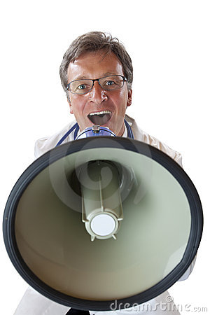 Medical doctor screaming loudly in megaphone
