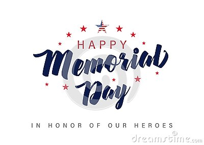 Memorial Day lettering banner. In honor of our heroes Vector Illustration
