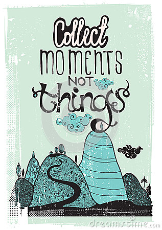 Free Motivational Poster. Collect Moment Not Things Stock Photography - 34723322
