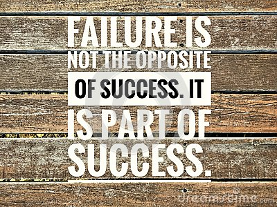 Motivational quotes of failure is not the opposite of success. it is part of success Stock Photo