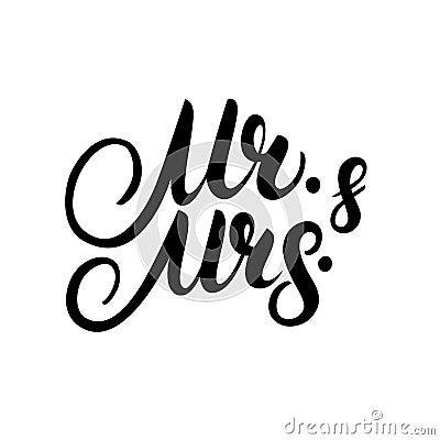 Mr and Mrs hand written lettering. Vector Illustration