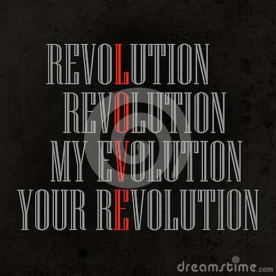 My Evolution, Your Revolution