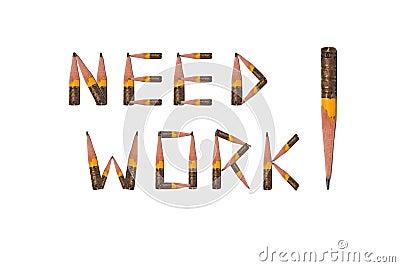 Need Work!