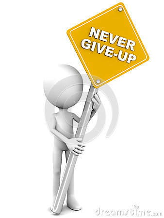 Free Never Give Up Royalty Free Stock Image - 28222176