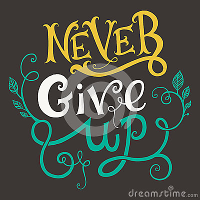 Free Never Give Up Quote Stock Photos - 60854713