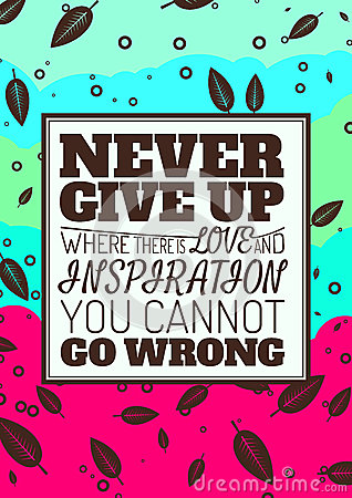 Free Never Give Up, Where There Is Love And Inspiration Stock Images - 48820484
