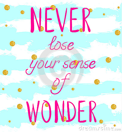 Free `NEVER Lose Your Sense Of WONDER` Hand Written Text On Background With Grunge Colored Stripes And Glittering Golden Stock Photos - 94020613