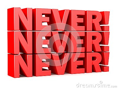 Never! Never! Never! words red 3D lettering