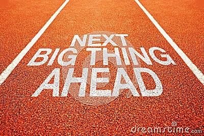 Next big thing ahead