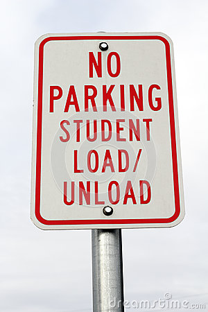 No Parking Student Load/Unload Sign