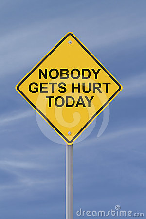 Nobody Gets Hurt Today!