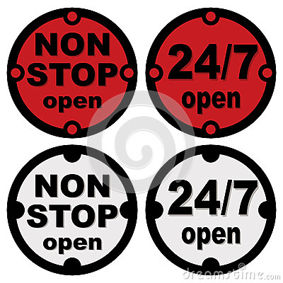 Non stop open and twenty-four seven open